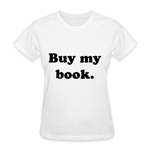 You have a book to sell. - Women's T-Shirt