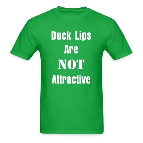 Duck Lips Are Not Attractive T-Shirt - Men's T-Shirt