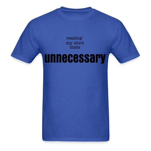 Unnecessary - Men's T-Shirt