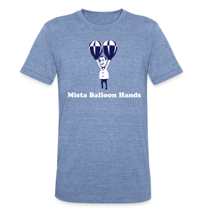 Mista Balloon Hands - Unisex Tri-Blend T-Shirt by American Apparel