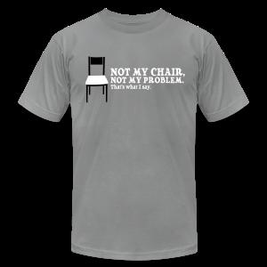Not My Chair - Men's Fine Jersey T-Shirt