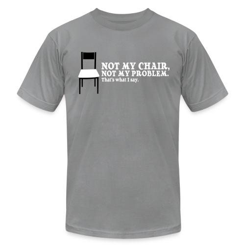 Not My Chair - Men's  Jersey T-Shirt