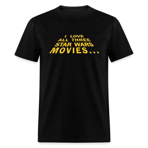 I Love All Three Star Wars Movies - Men's T-Shirt