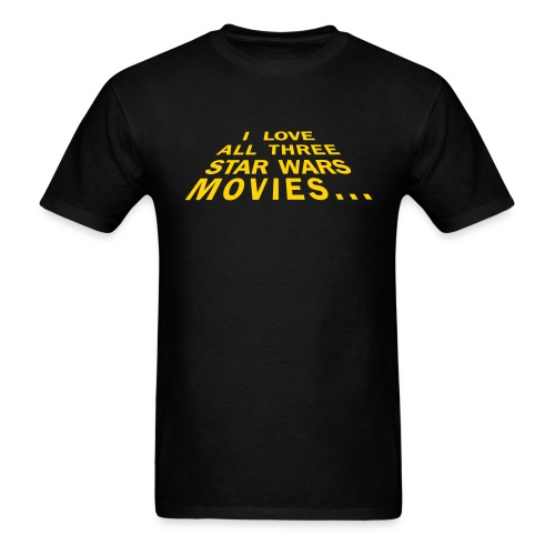 I Love All Three Star Wars Movies - Men's T-Shirt