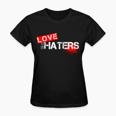 LOVE THE HATERS Slogan T-Shirt