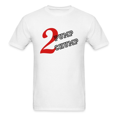2 Pump Chump White - Men's T-Shirt