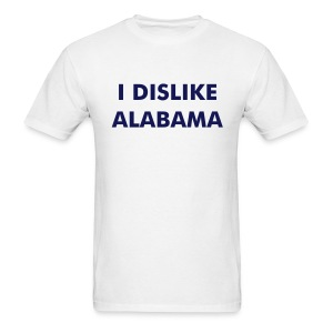 I DISLIKE ALABAMA - White - Men's T-Shirt