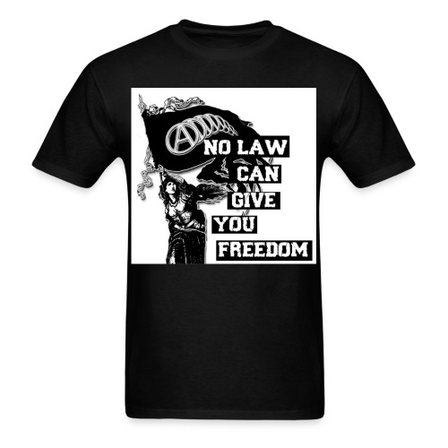 no_law_can_give_you_freedom - Men's T-Shirt