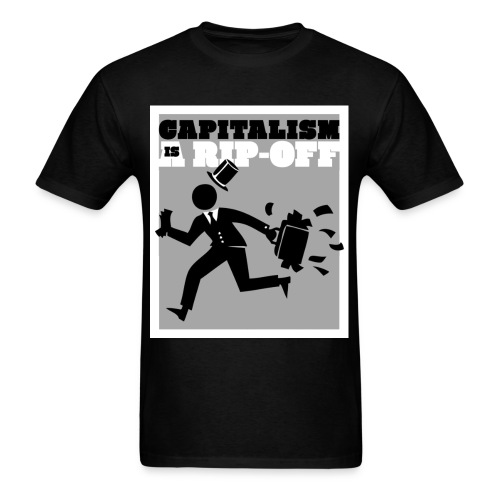 capitalism_is_a_rip_off - Men's T-Shirt