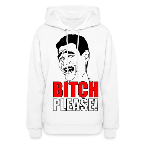 bitch please jacket - Women's Hoodie