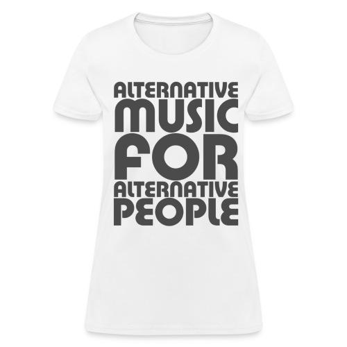 Alternative Music For Alternative People - Women's T-Shirt