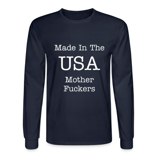 Made in USA - Men's Long Sleeve T-Shirt