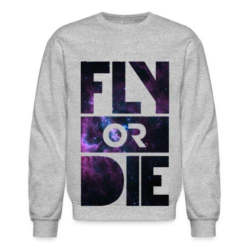 fly or die sweatshirt - Crewneck Sweatshirt