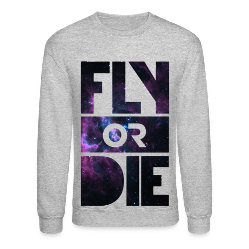 fly or die sweatshirt - Crewneck Sweatshirt