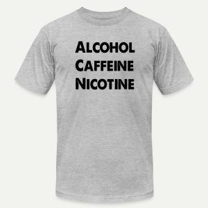 Alcohol Caffeine Nicotine - Men's Fine Jersey T-Shirt