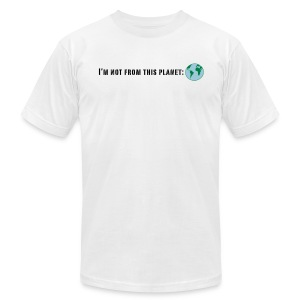 I'm Not From This Planet: Earth T-Shirt Design - Men's T-Shirt by American Apparel