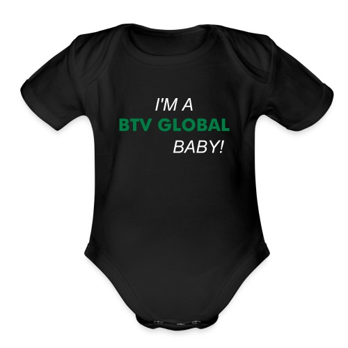 I'M A BTV GLOBAL BABY ONE PIECE - Organic Short Sleeve Baby Bodysuit