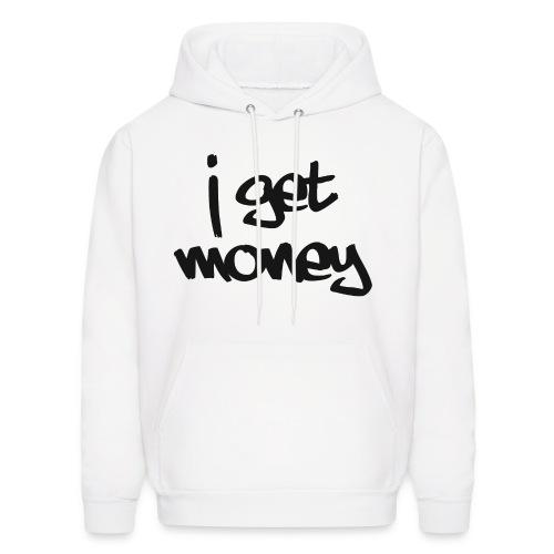 I Get Money Hoodie  - Men's Hoodie