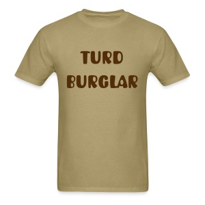 Turd Burglar - Men's T-Shirt
