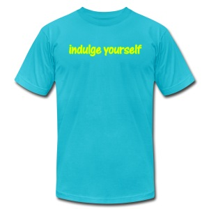 Indulge Yourself - You Deserve It! - Men's T-Shirt by American Apparel