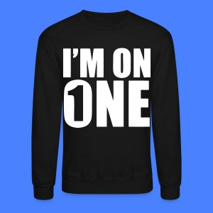 I'm On One Long Sleeve Shirts - stayflyclothing.com - Crewneck Sweatshirt