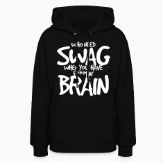 WHO NEED SWAG Hoodies