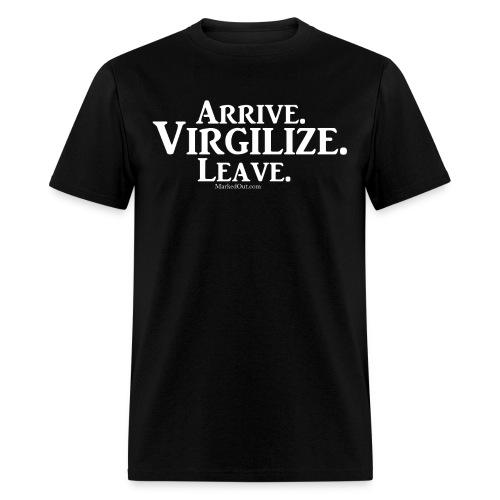 Arrive.Virgilize.Leave T-Shirt - Men's T-Shirt