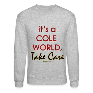 Cole World, Take Care - Crewneck Sweatshirt
