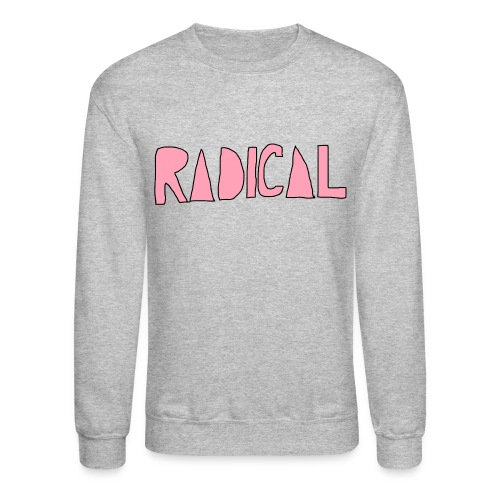 'Radical' Crewneck - Crewneck Sweatshirt