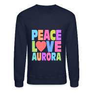 Long Sleeve Shirts ~ Crewneck Sweatshirt ~ Peace Love Aurora