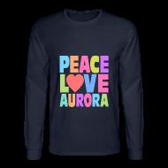 Long Sleeve Shirts ~ Men's Long Sleeve T-Shirt ~ Peace Love Aurora