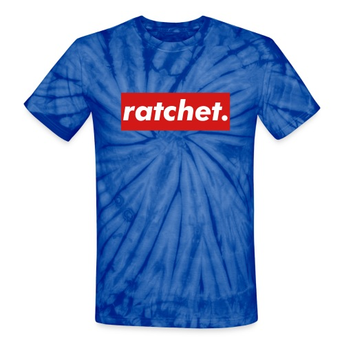 'Ratchet.' Tee - Unisex Tie Dye T-Shirt