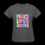 Women's T-Shirts ~ Women's T-Shirt ~ Peace Love Aurora