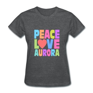 Peace Love Aurora - Women's T-Shirt