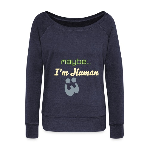 Maybe. - Women's Wideneck Sweatshirt