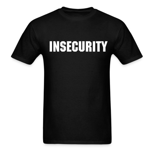 INSECURITY T-shirt  - Men's T-Shirt
