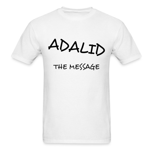 Adalid/The Message T-Shirt - Men's T-Shirt