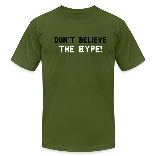 DONT BELIEV THE HYPE - Men's Fine Jersey T-Shirt