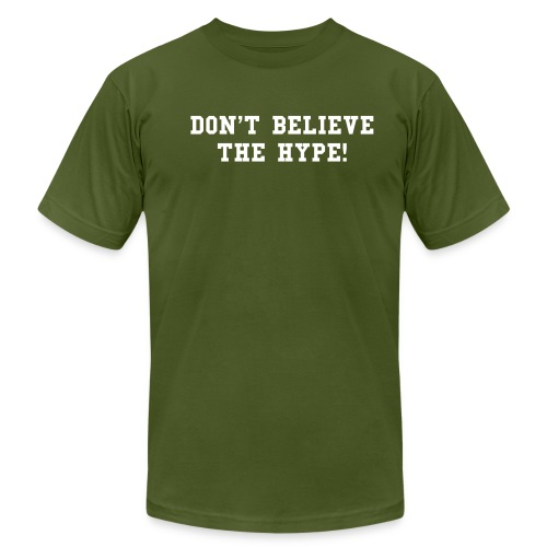 DONT BELIEVE THE HYPE - Men's Fine Jersey T-Shirt