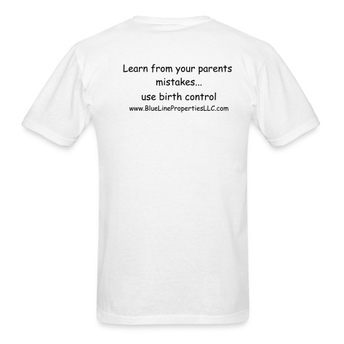Learn from your parents mistakes - Men's T-Shirt