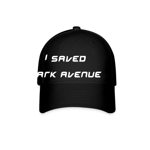 I saved Park Avenue - Baseball Cap