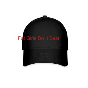 Fat Girls Do It Best Cap - Baseball Cap