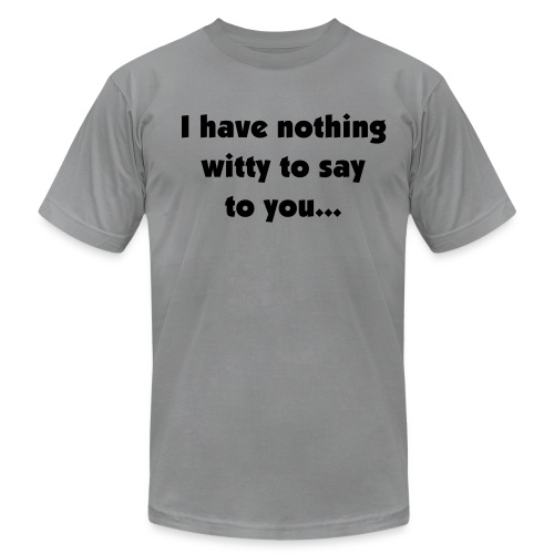 Nope, Nothing witty - Men's Fine Jersey T-Shirt