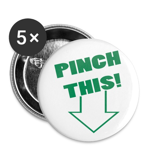 PINCH THIS buttons - Large Buttons