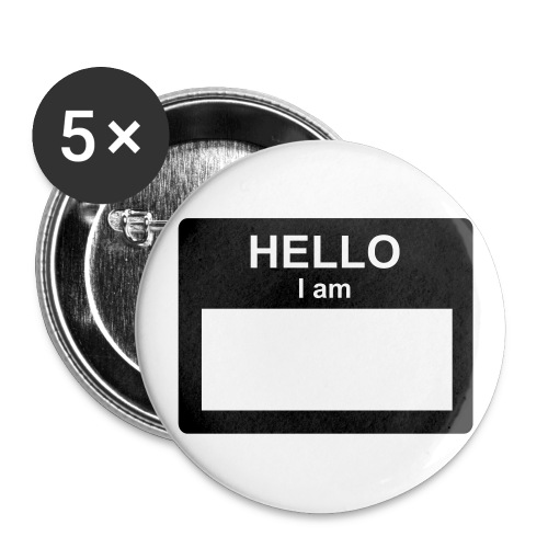 hello my name is - Large Buttons