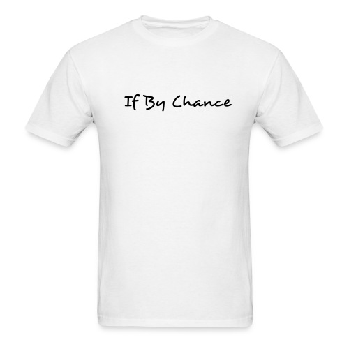If By Chance White Light-Weight Cotton Tee (Guys & Girls) - Men's T-Shirt
