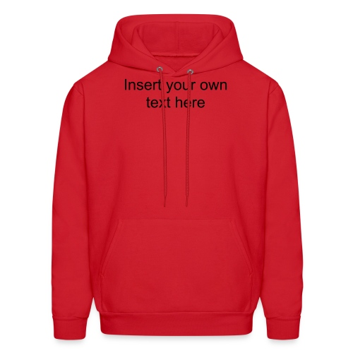 Insert Your Own Text Here - Men's Hoodie
