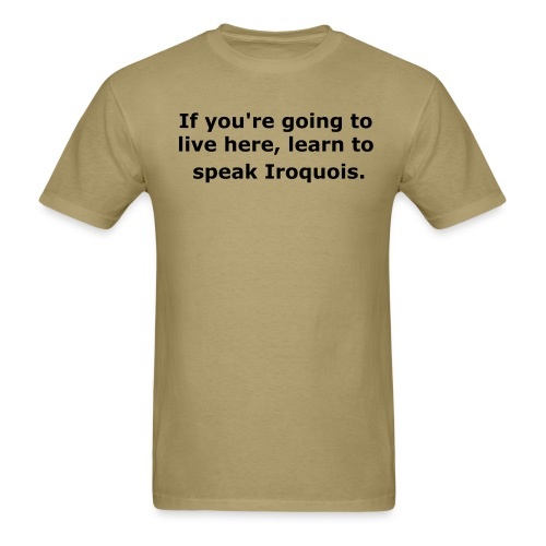 Learn to speak Iroquois - Men's T-Shirt
