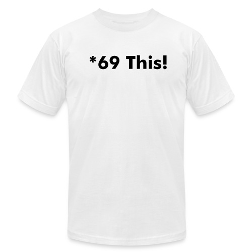 *69 This! Tee - Men's Fine Jersey T-Shirt
