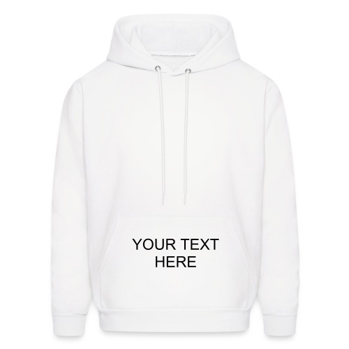 CREATE YOUR OWN TEXT - Men's Hoodie